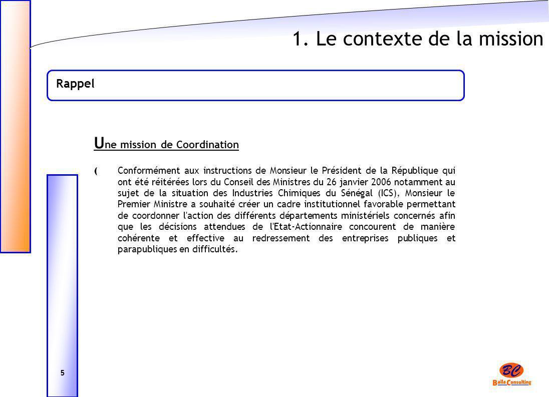 1. Le contexte de la mission Rappel U ne mission de Coordination ( Conformément aux instructions de Monsieur le Président de la République qui ont été