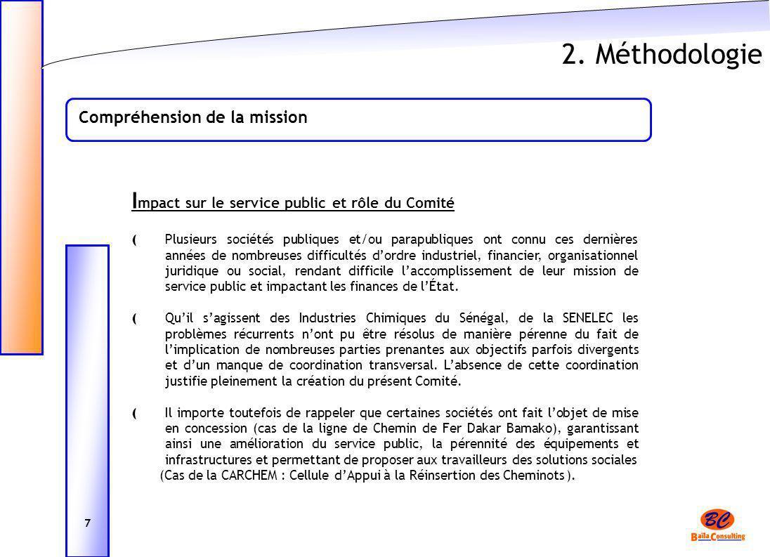 2. Méthodologie Compréhension de la mission 7 I mpact sur le service public et rôle du Comité ( Plusieurs sociétés publiques et/ou parapubliques ont c