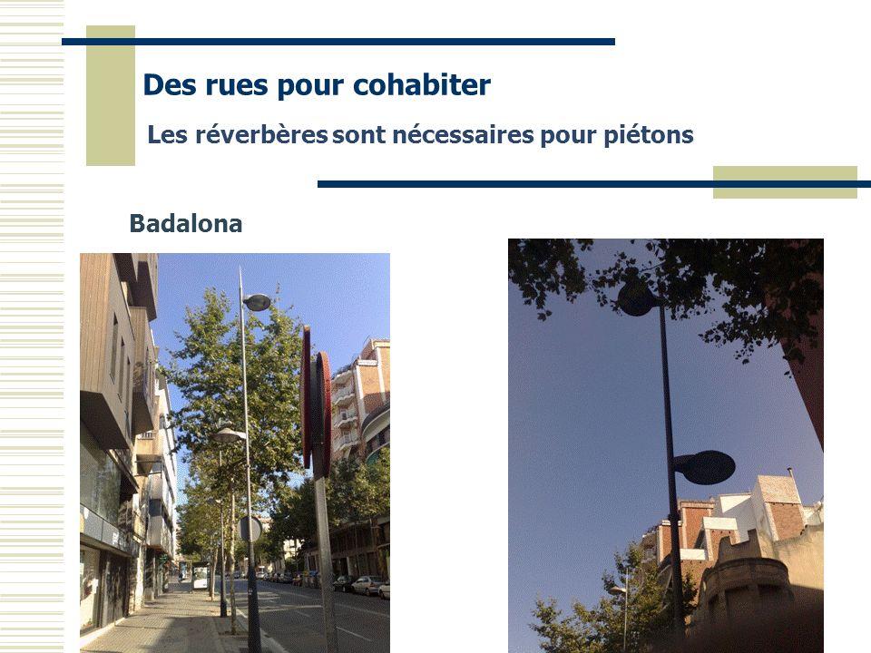 Badalona Des rues pour cohabiter Les réverbères sont nécessaires pour piétons