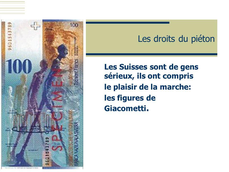 Les Suisses sont de gens sérieux, ils ont compris le plaisir de la marche: les figures de Giacometti. Les droits du piéton