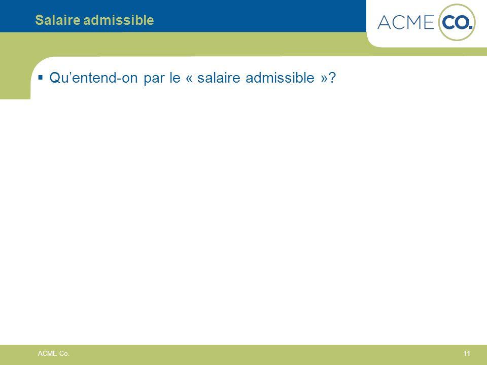 11 ACME Co. Salaire admissible Quentend-on par le « salaire admissible »?