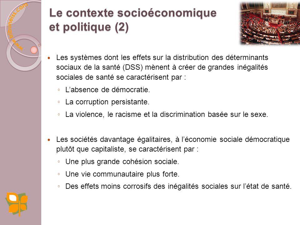 Les systèmes dont les effets sur la distribution des déterminants sociaux de la santé (DSS) mènent à créer de grandes inégalités sociales de santé se caractérisent par : Labsence de démocratie.