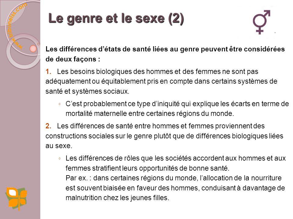 Le sexe réfère aux caractéristiques biologiquement déterminées. Le genre réfère aux caractéristiques des hommes et des femmes qui sont socialement con