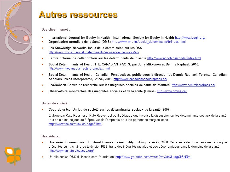 Références et ressources (anglais) Backgrounder from the unnatural causes health Equity database (2008) http://www.unnaturalcauses.org/assets/uploads/