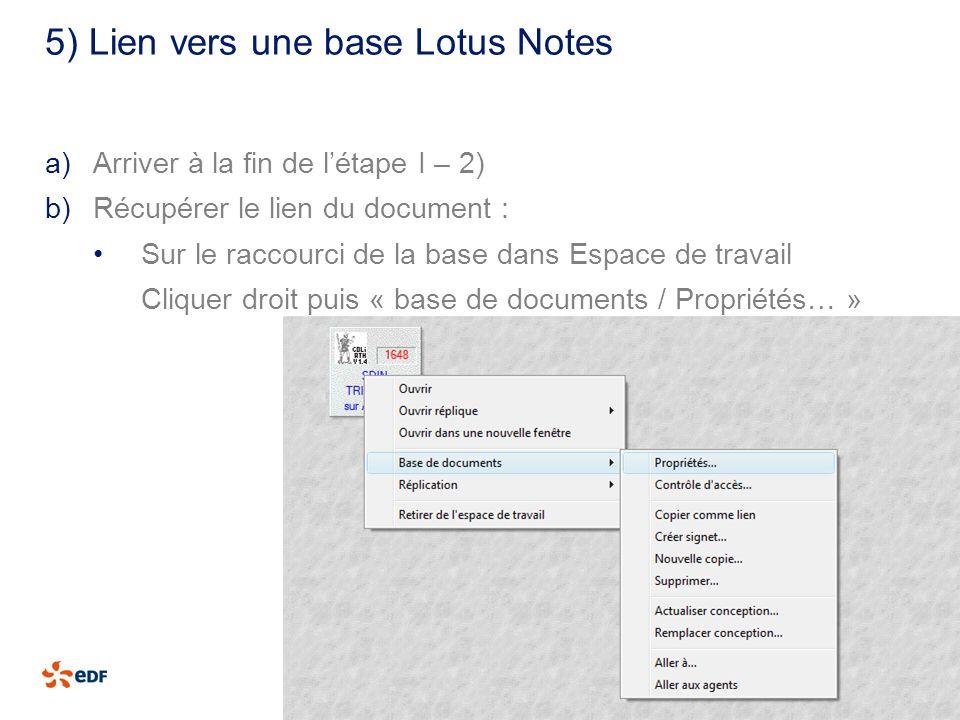 5) Lien vers une base Lotus Notes 2 I EDF I lorem ipsum I juin 2012 a)Arriver à la fin de létape I – 2) b)Récupérer le lien du document : Sur le racco