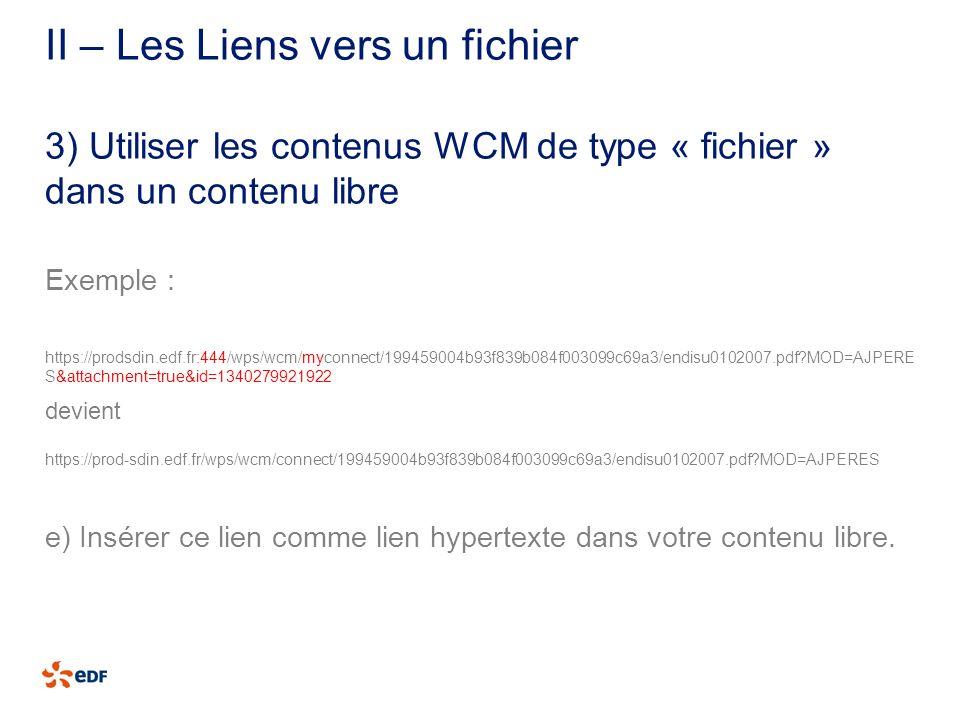 II – Les Liens vers un fichier Exemple : https://prodsdin.edf.fr:444/wps/wcm/myconnect/199459004b93f839b084f003099c69a3/endisu0102007.pdf?MOD=AJPERE S