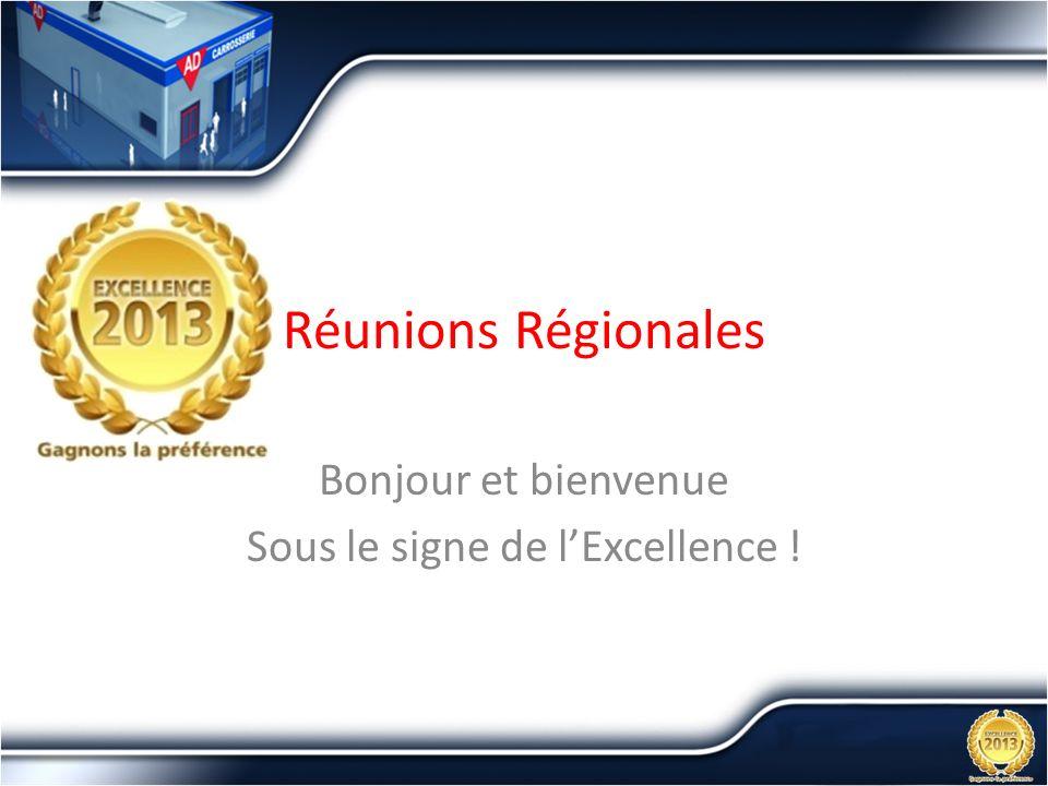Réunions Régionales Bonjour et bienvenue Sous le signe de lExcellence !