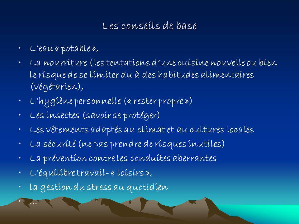 Les conseils de base Leau « potable », La nourriture (les tentations dune cuisine nouvelle ou bien le risque de se limiter du à des habitudes alimenta