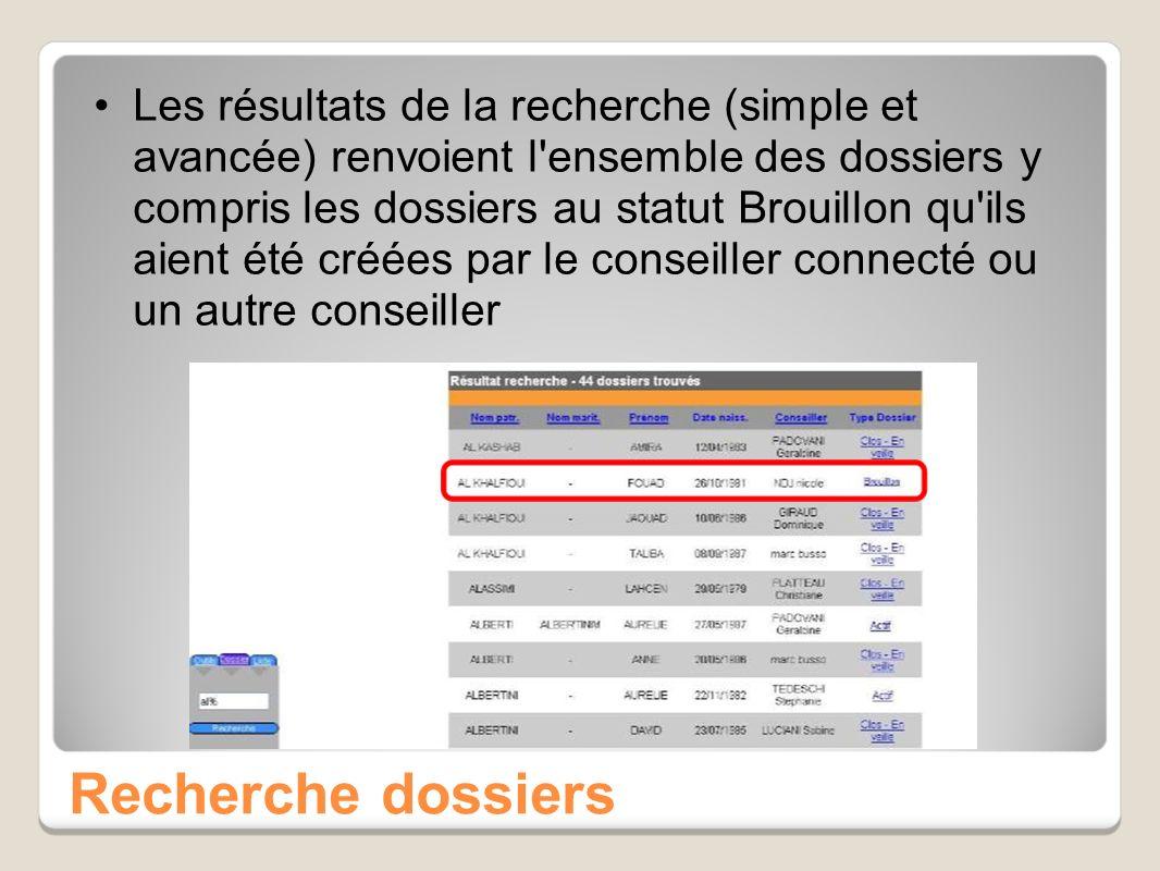 Recherche dossiers Les résultats de la recherche (simple et avancée) renvoient l'ensemble des dossiers y compris les dossiers au statut Brouillon qu'i