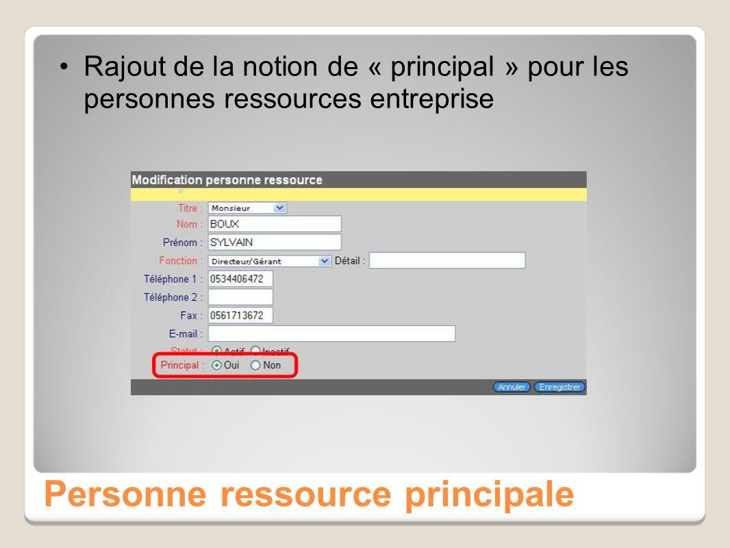 Personne ressource principale Rajout de la notion de « principal » pour les personnes ressources entreprise