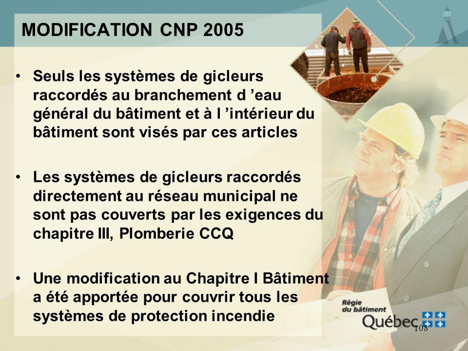 107 Code de construction DIFFÉRENCES ENTRE LES CODES Dispositifs antirefoulement Gicleurs Canalisations d incendie CAN/CSA B64.10 - 1988 Clapet de ret