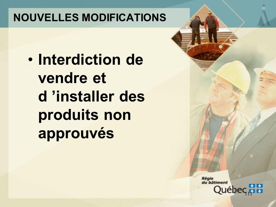110 MODIFICATION CNP 2005 La Division C renferme les dispositions administratives propres au Québec sur: –Plans et devis –Approbation de matériaux –Dé