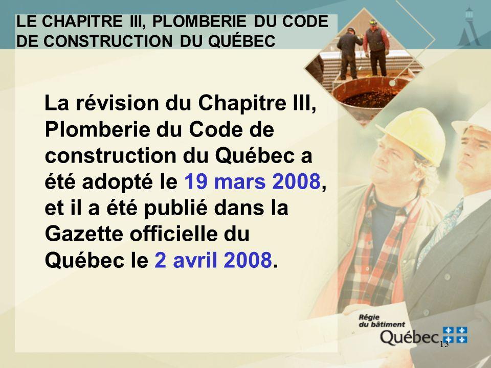 12 Le nouveau Chapitre III, Plomberie du Code de construction du Québec