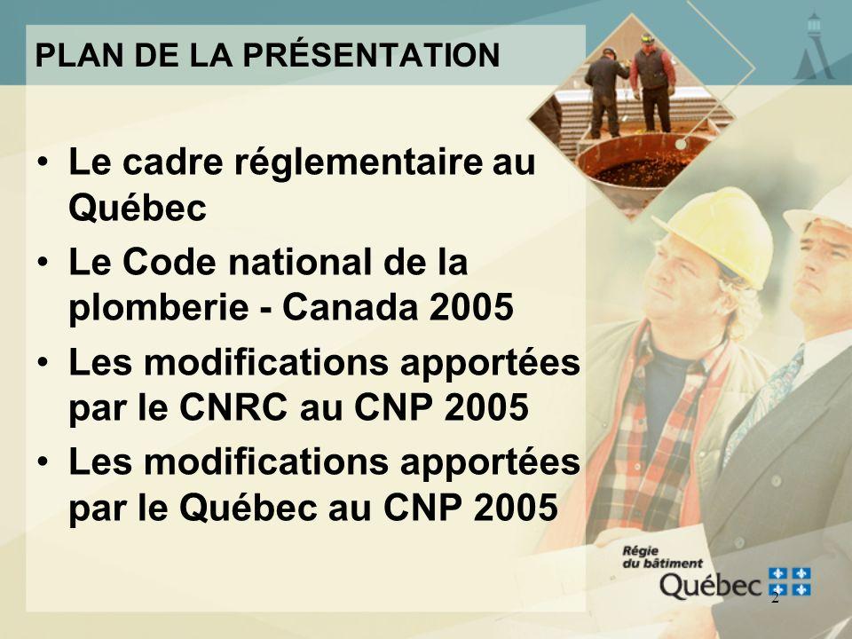 1 Le Chapitre III, Plomberie du Code de construction du Québec édition 2008 Avril 2008