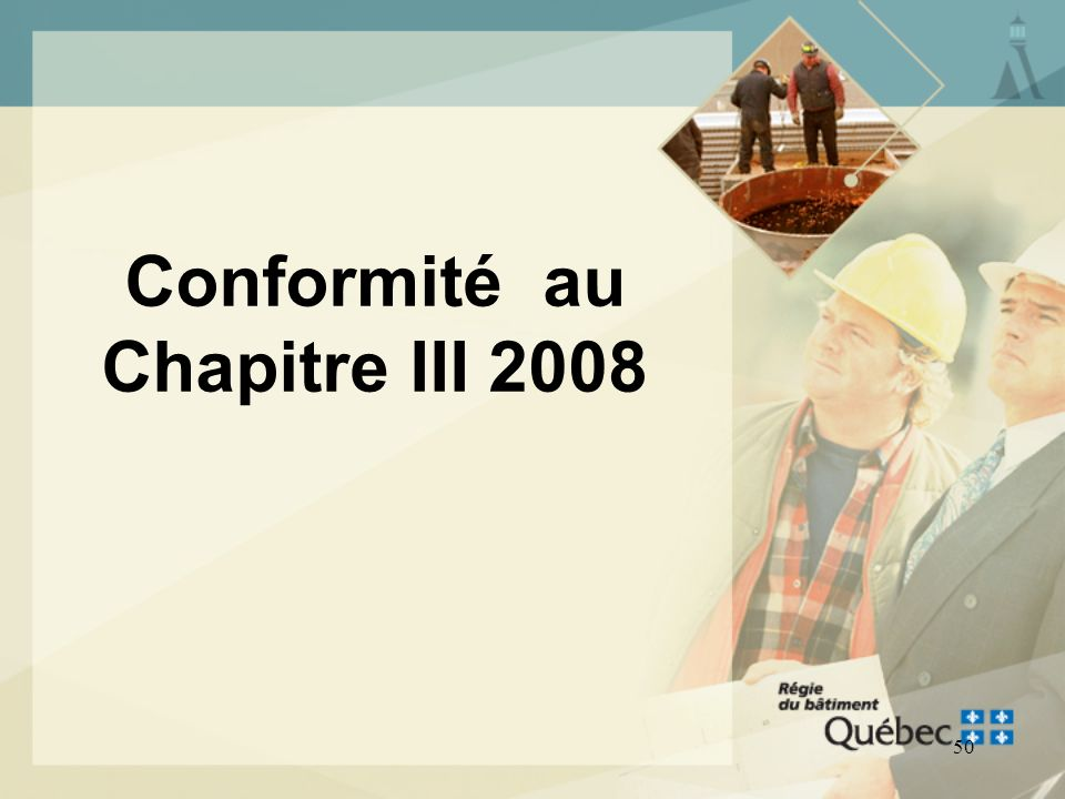 49 CNP 2005 Division C La division C a été révisée pour sharmoniser à la Loi sur le bâtiment (B-1.1), notamment le processus de présentation de mesure