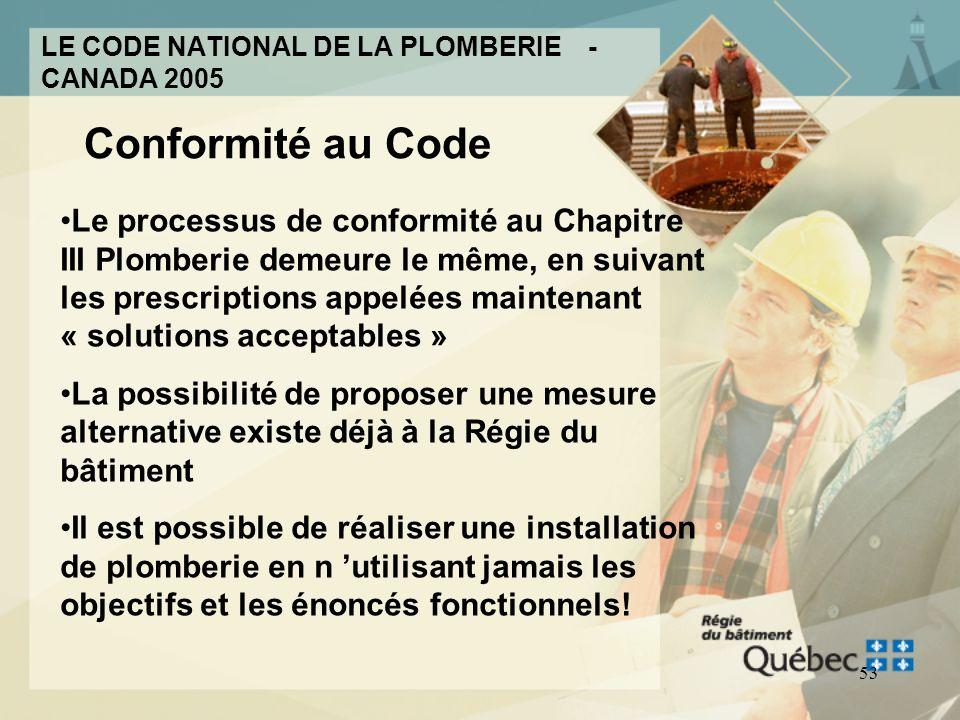 52 CONFORMITÉ AU CODE Proposer une mesure différente à la Régie du bâtiment du Québec, en utilisant entre autre les objectifs Proposer une mesure diff