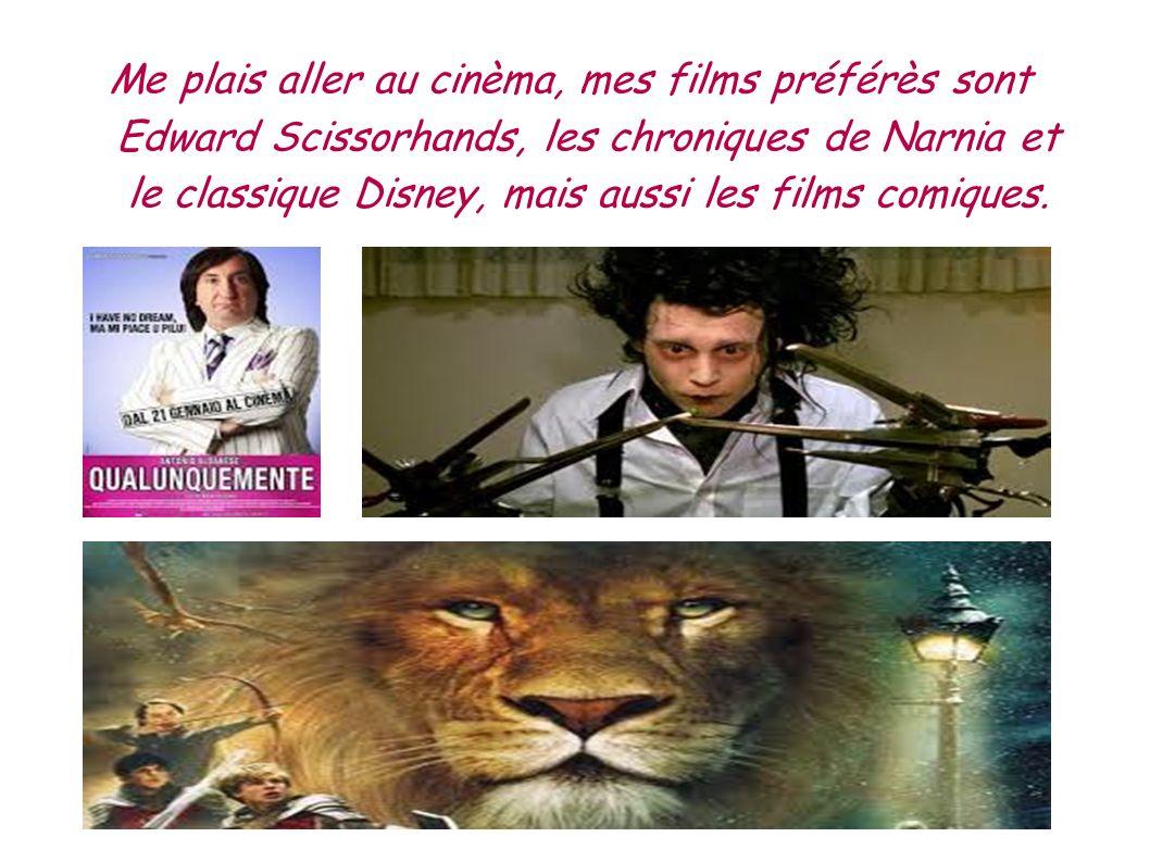 Me plais aller au cinèma, mes films préférès sont Edward Scissorhands, les chroniques de Narnia et le classique Disney, mais aussi les films comiques.