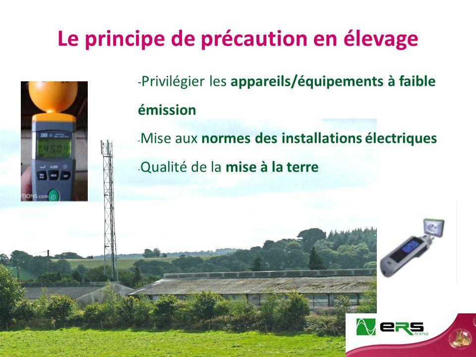Le principe de précaution en élevage - Privilégier les appareils/équipements à faible émission - Mise aux normes des installations électriques - Qualité de la mise à la terre