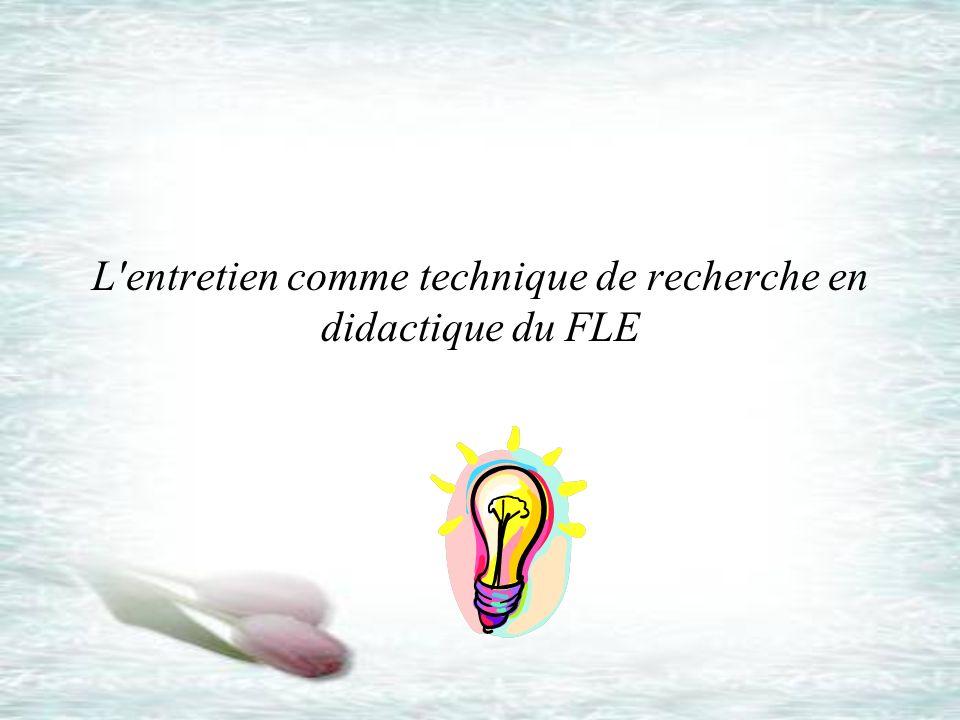 L'entretien comme technique de recherche en didactique du FLE