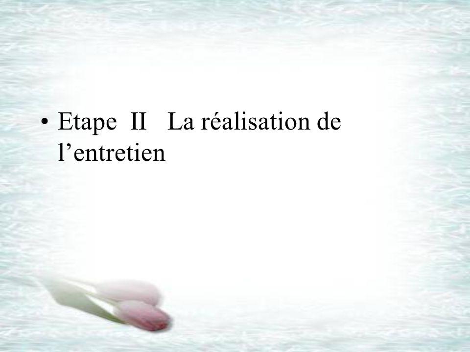 Etape II La réalisation de lentretien