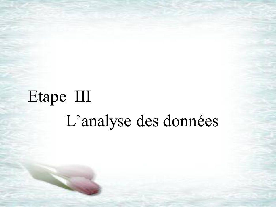 Etape III Lanalyse des données
