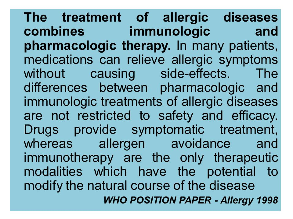 The treatment of allergic diseases combines immunologic and pharmacologic therapy. In many patients, medications can relieve allergic symptoms without