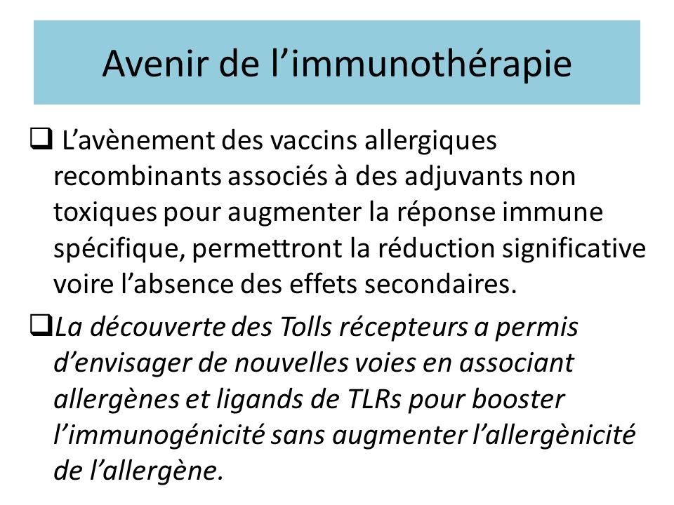 Avenir de limmunothérapie Lavènement des vaccins allergiques recombinants associés à des adjuvants non toxiques pour augmenter la réponse immune spéci