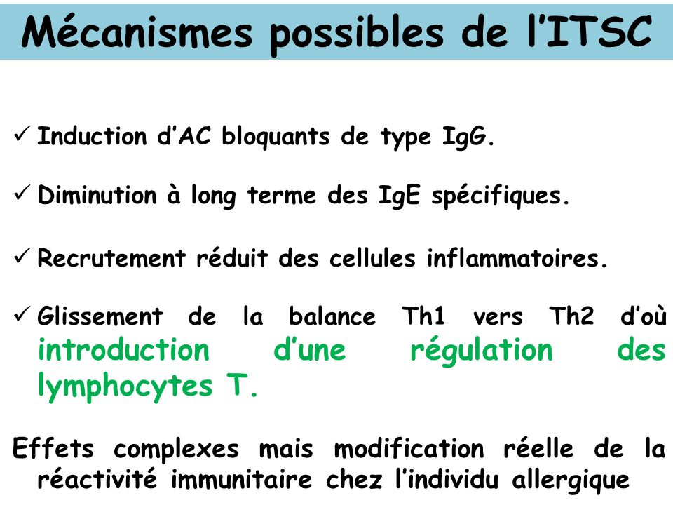 Mécanismes possibles de lITSC Induction dAC bloquants de type IgG. Diminution à long terme des IgE spécifiques. Recrutement réduit des cellules inflam