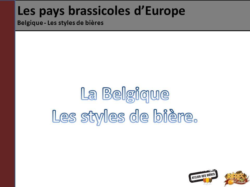 Les pays brassicoles dEurope Belgique - Les styles de bières