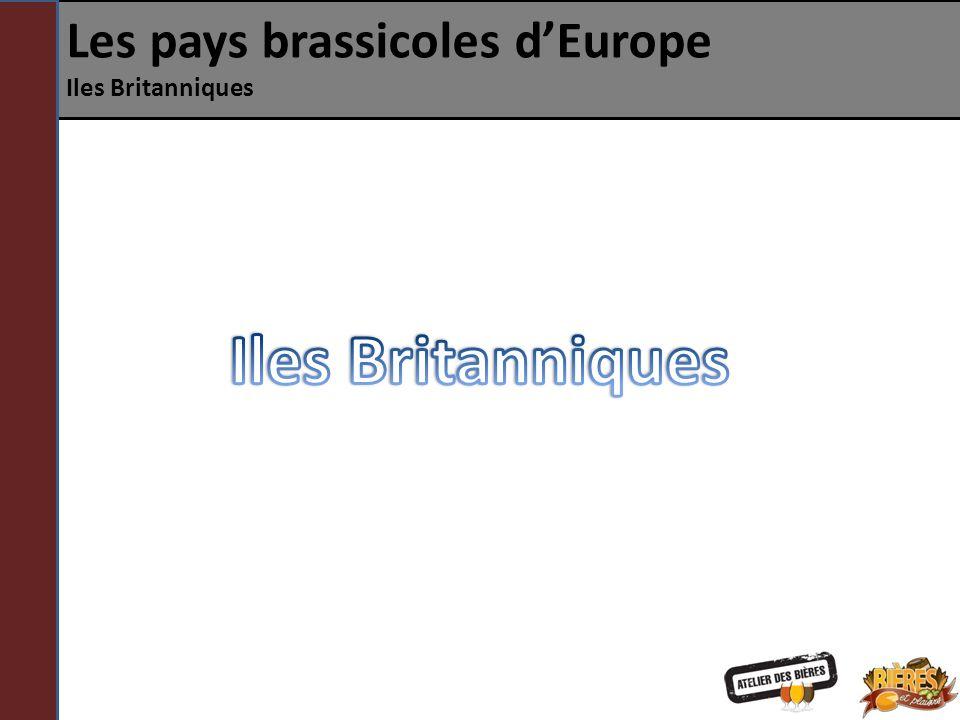 Les pays brassicoles dEurope Iles Britanniques India Pale Ale À la fin du 18 ème siècle, plusieurs brasseries exportent de la bière en Russie mais perdent des clients à cause dune nouvelle taxation sur la bière.