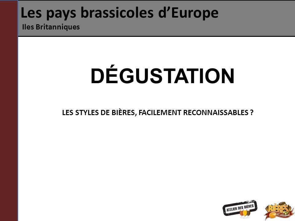 Les pays brassicoles dEurope Iles Britanniques DÉGUSTATION LES STYLES DE BIÈRES, FACILEMENT RECONNAISSABLES ?