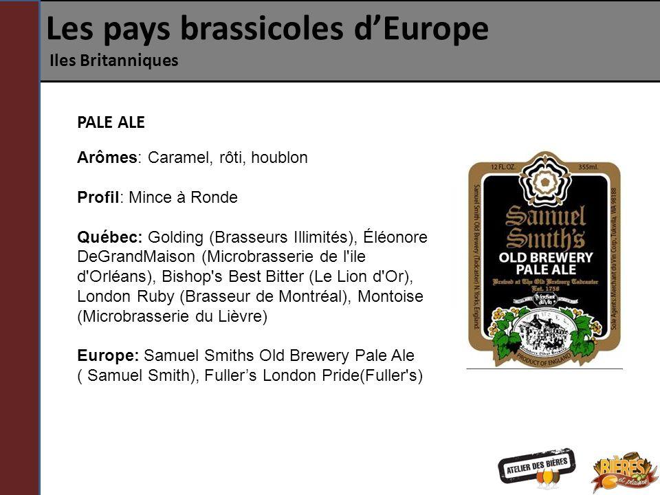 Les pays brassicoles dEurope Iles Britanniques PALE ALE Arômes: Caramel, rôti, houblon Profil: Mince à Ronde Québec: Golding (Brasseurs Illimités), Él