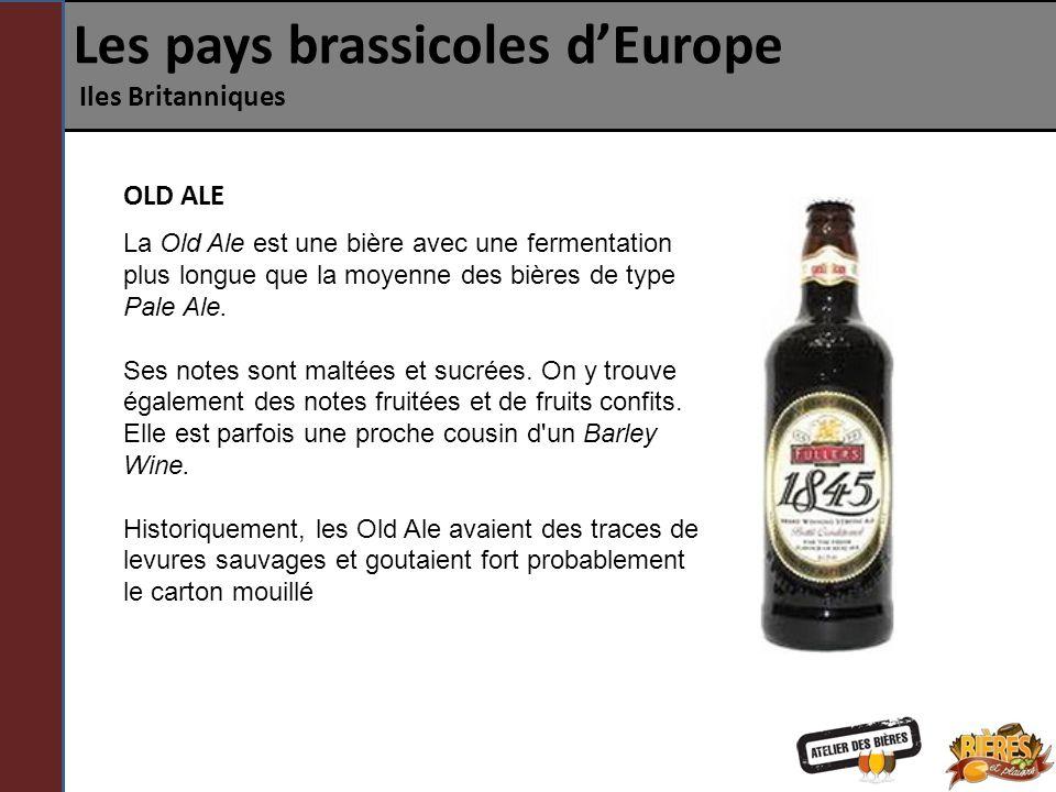 Les pays brassicoles dEurope Iles Britanniques La Old Ale est une bière avec une fermentation plus longue que la moyenne des bières de type Pale Ale.