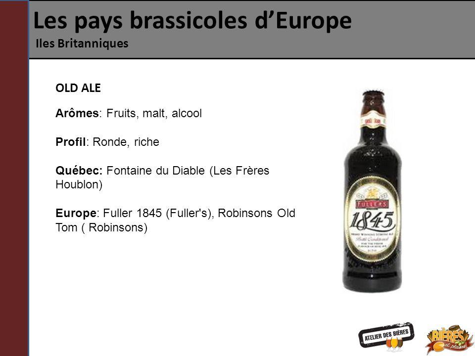 Les pays brassicoles dEurope Iles Britanniques OLD ALE Arômes: Fruits, malt, alcool Profil: Ronde, riche Québec: Fontaine du Diable (Les Frères Houblo