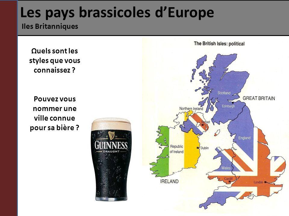 Les pays brassicoles dEurope Iles Britanniques La Culture bière au Royaume-Uni La bière anglaise est connue mondialement, on parle le plus souvent de Ale et les anglais en brassent depuis des siècles sans pour autant y ajouter du houblon.