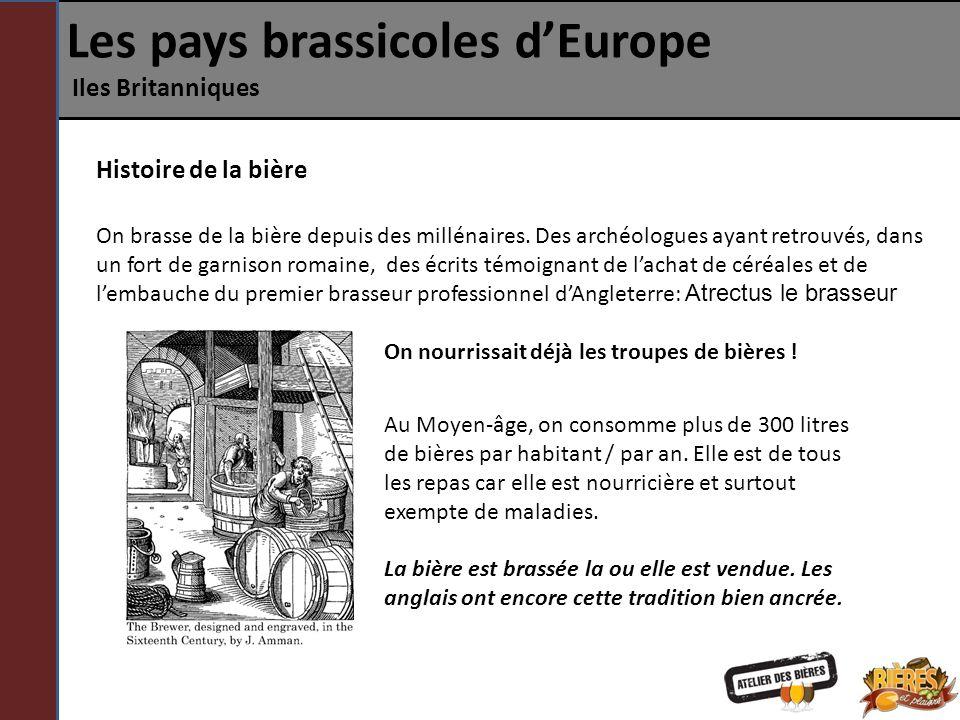 Les pays brassicoles dEurope Iles Britanniques Différence entre ALE (ALE) et BIÈRE(BEER) Lorsque Hildegaard de Bingen découvrit les avantages du houblon dans la bière, nous sommes au 12 ème siècle.