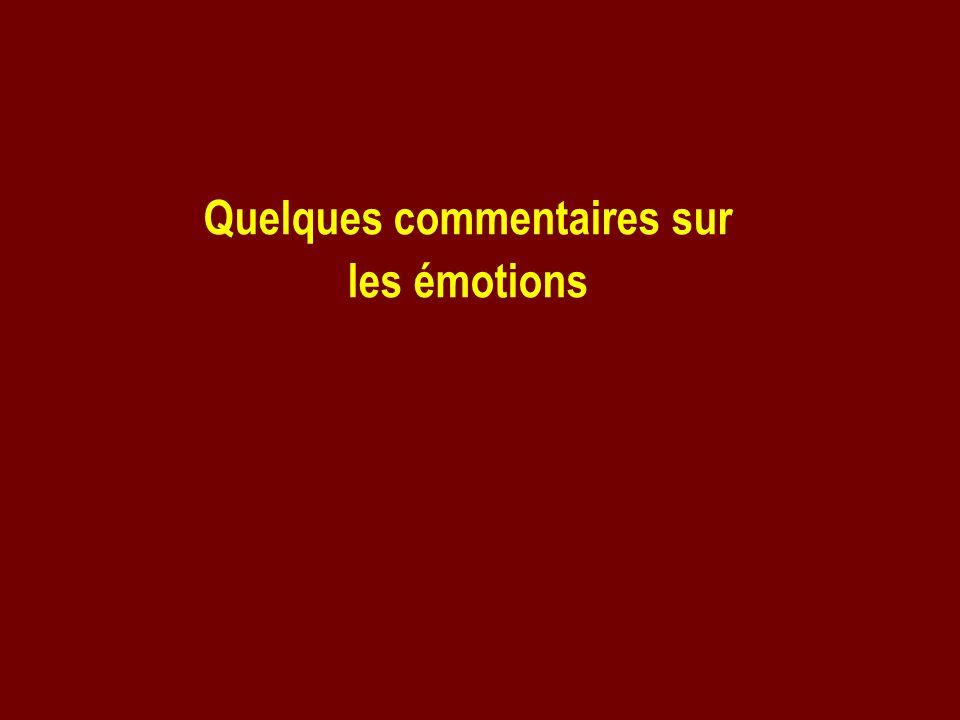 Quelques commentaires sur les émotions