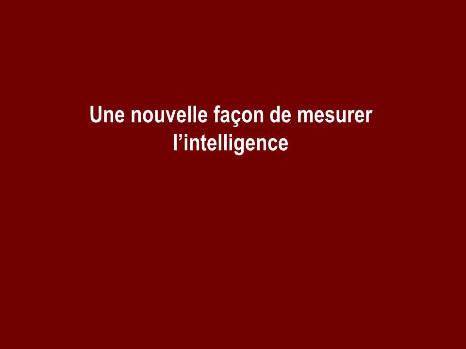 Une nouvelle façon de mesurer lintelligence