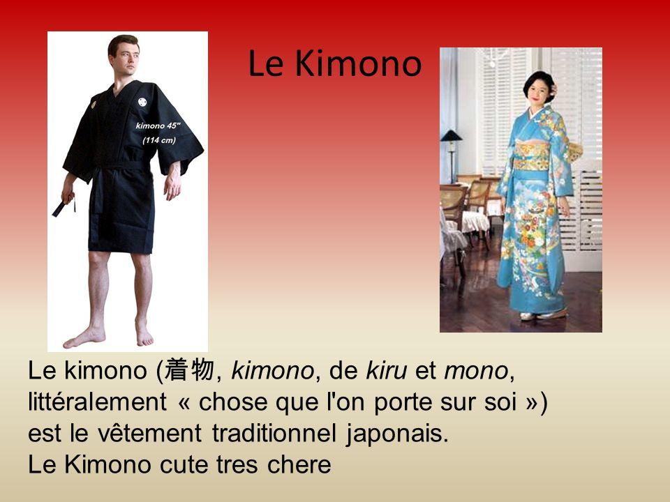 Le Kimono Le kimono (, kimono, de kiru et mono, littéralement « chose que l on porte sur soi ») est le vêtement traditionnel japonais.