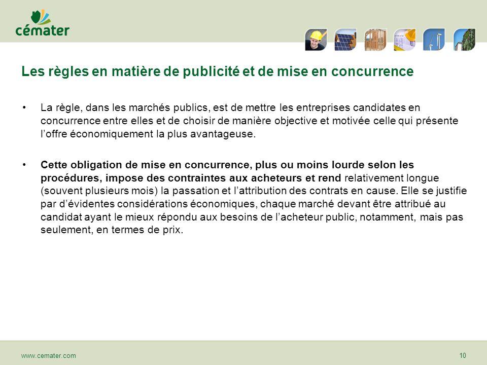 Les règles en matière de publicité et de mise en concurrence La règle, dans les marchés publics, est de mettre les entreprises candidates en concurren