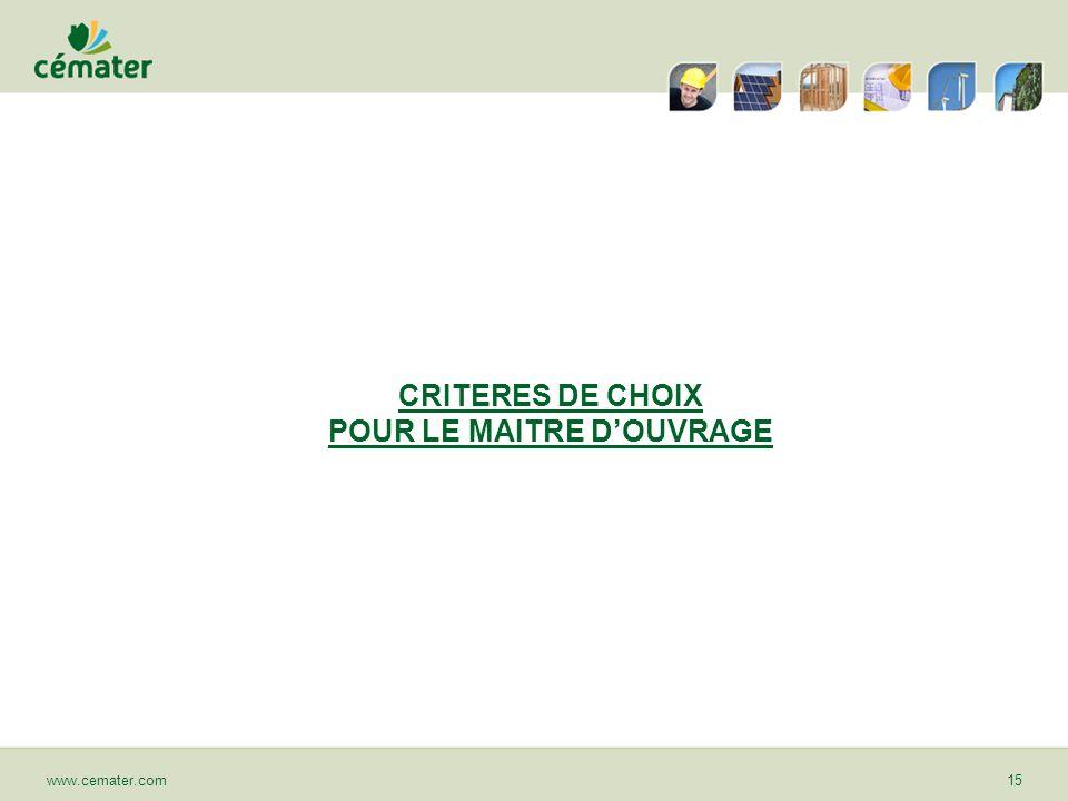 CRITERES DE CHOIX POUR LE MAITRE DOUVRAGE www.cemater.com15