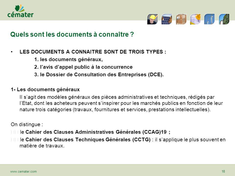 Quels sont les documents à connaître ? LES DOCUMENTS A CONNAITRE SONT DE TROIS TYPES : 1. les documents généraux, 2. lavis dappel public à la concurre