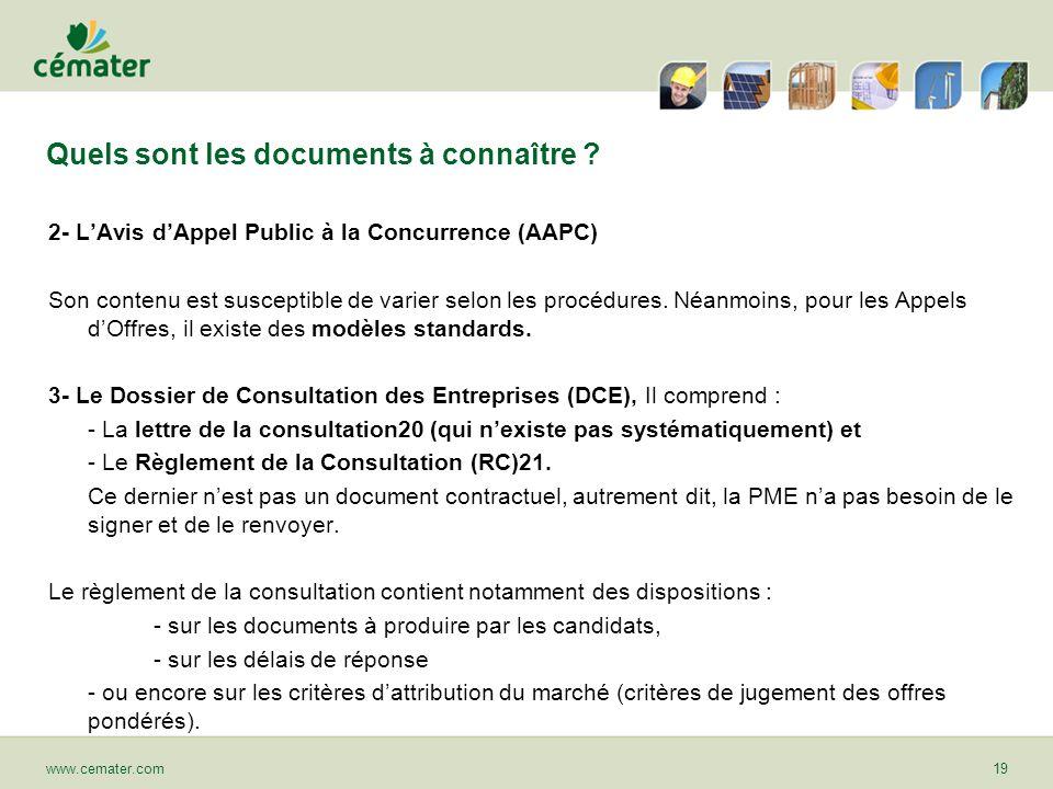 Quels sont les documents à connaître ? 2- LAvis dAppel Public à la Concurrence (AAPC) Son contenu est susceptible de varier selon les procédures. Néan