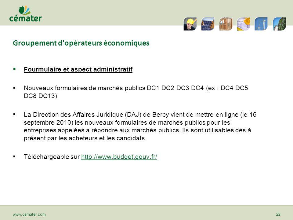 Groupement d'opérateurs économiques Fourmulaire et aspect administratif Nouveaux formulaires de marchés publics DC1 DC2 DC3 DC4 (ex : DC4 DC5 DC8 DC13