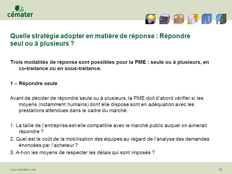 Quelle stratégie adopter en matière de réponse : Répondre seul ou à plusieurs ? Trois modalités de réponse sont possibles pour la PME : seule ou à plu