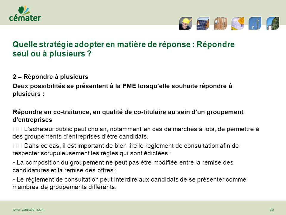 Quelle stratégie adopter en matière de réponse : Répondre seul ou à plusieurs ? 2 – Répondre à plusieurs Deux possibilités se présentent à la PME lors