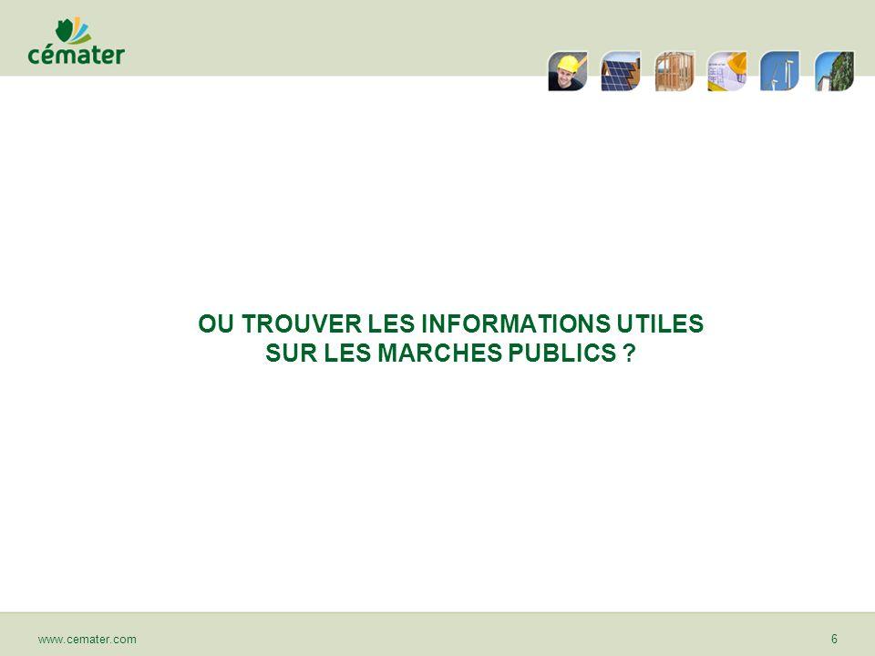 OU TROUVER LES INFORMATIONS UTILES SUR LES MARCHES PUBLICS ? www.cemater.com6
