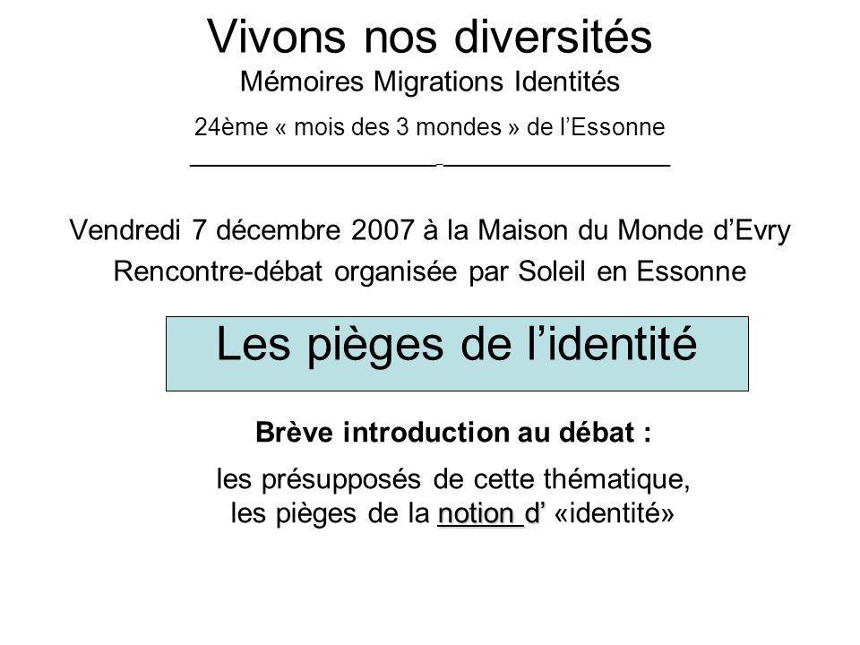 Vivons nos diversités Mémoires Migrations Identités 24ème « mois des 3 mondes » de lEssonne _____________________ _ ___________________ Vendredi 7 déc