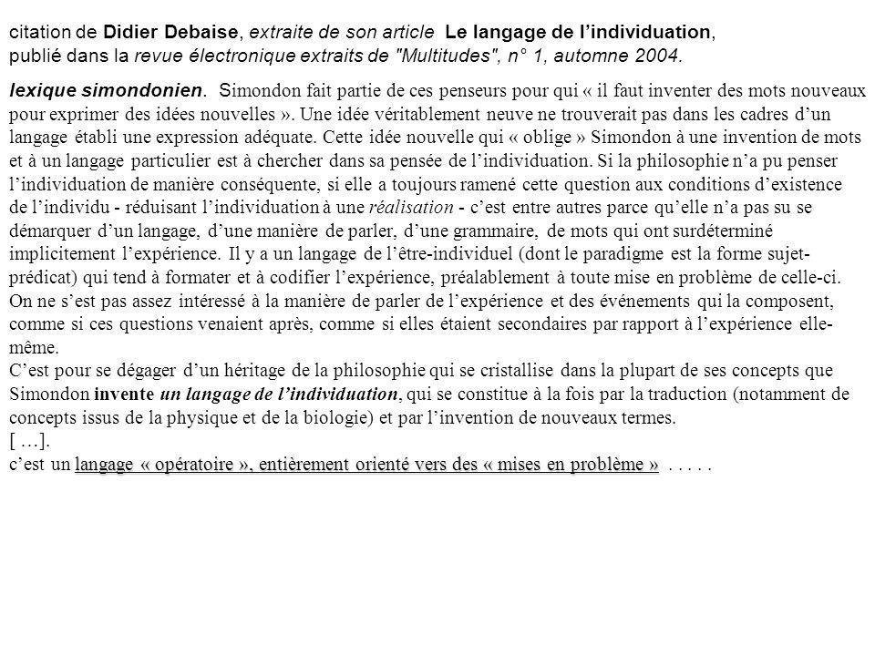 langage « opératoire », entièrement orienté vers des « mises en problème » citation de Didier Debaise, extraite de son article Le langage de lindividu