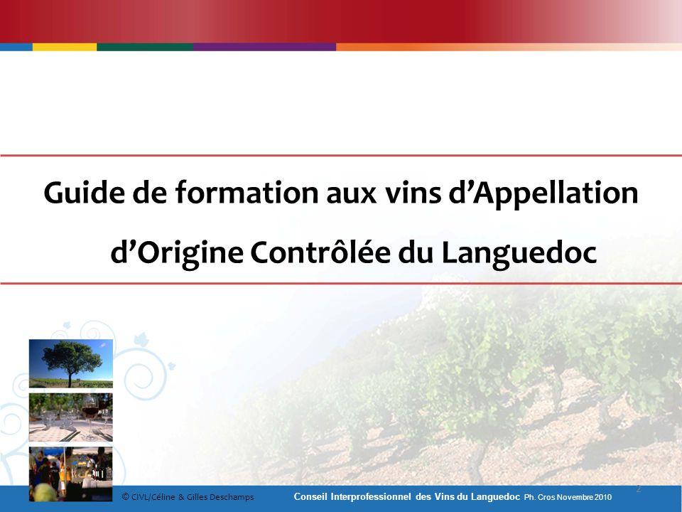 Guide de formation aux vins dAppellation dOrigine Contrôlée du Languedoc © CIVL/Céline & Gilles Deschamps 2 Conseil Interprofessionnel des Vins du Lan